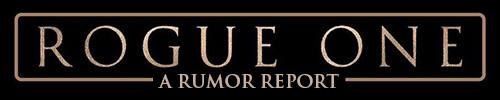 rogueone_rumors